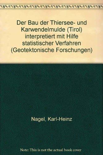 Der Bau der Thiersee- und Karwendelmulde (Tirol): Karl-Heinz Nagel