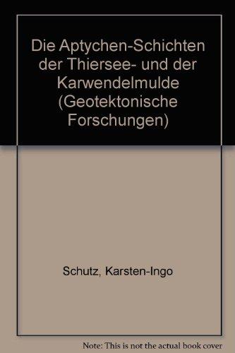 Die Aptychen-Schichten der Thiersee- und der Karwendelmulde.: Schütz, Karsten-Ingo