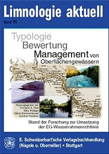 Typologie, Bewertung, Management von Oberflächengewässern: Christian K. Feld