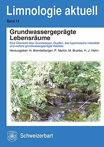 9783510530120: Grundwassergepr�gte Lebensr�ume: Eine �bersicht �ber Grundwasser, Quellen, das hyporheische Interstitial und weitere grundwassergepr�gte Habitate