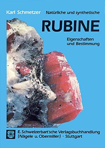 Naturliche und synthetische Rubine: Eigenschaften und Bestimmung: Karl Schmetzer