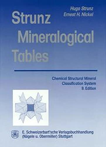 Strunz mineralogical tables: Chemical-structural mineral classification system: Hugo Strunz