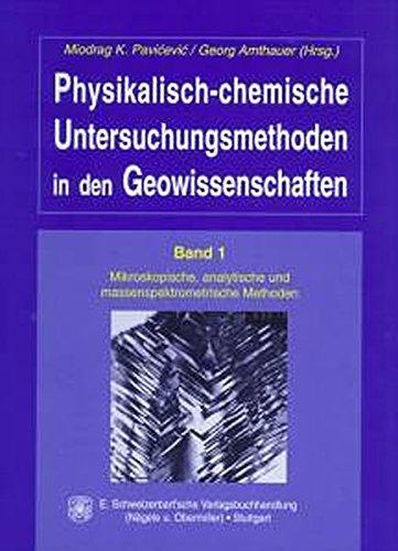 9783510651962: Physikalisch-chemische Untersuchungsmethoden in den Geowissenschaften, Bd.1, Mikroskopische, analytische und massenspektrometische Methoden