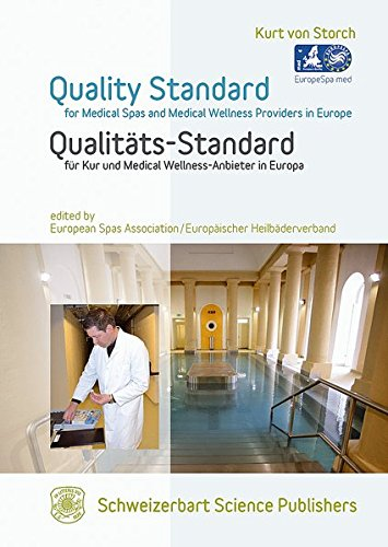 Quality Standard for Medical Spas and Medical Wellness-Providers in Europe. Qualitäts-Standard...
