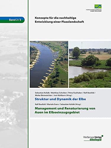 Struktur und Dynamik der Elbe. Management und Renaturierung von Auen im Elbeeinzugsgebiet: ...