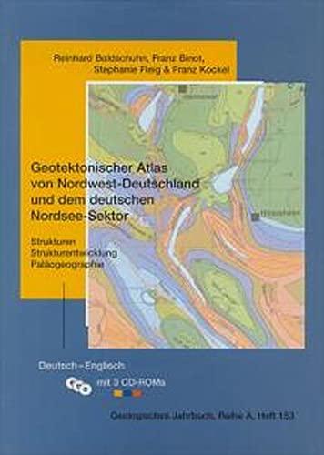 Geotektonischer Atlas von Nordwest-Deutschland und dem deutschen Nordsee-Sektor: Strukturen, ...