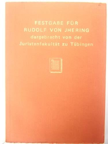 Festgabe der Göttinger Juristen-fakultät für Rudolf von Jhering zum fünfzigj&...