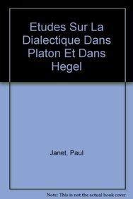 Études sur la dialectique dans Platon et dans Hegel.: Janet, Paul.