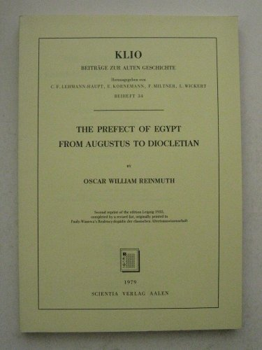 The prefect of Egypt from Augustus to Diocletian.: Reinmuth, Oskar William.