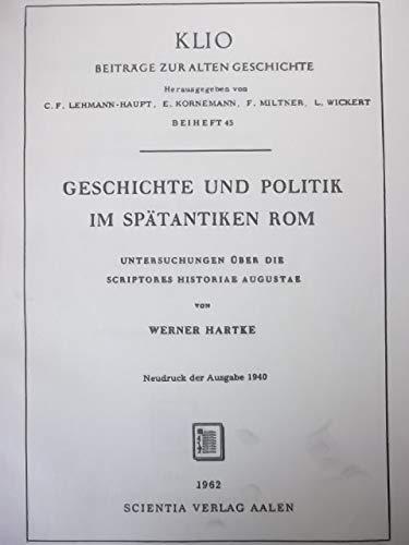 Geschichte und Politik im spätantiken Rom : Untersuchungen über die Scriptores historiae ...
