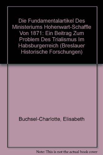 Die Fundamentalartikel des Ministeriums Hohenwart-Schäffle von 1871 : ein Beitrag zum Problem ...