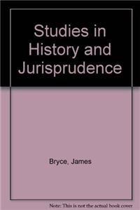 Studies in history and jurisprudence.: Bryce, James.
