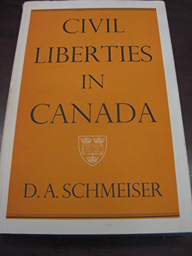 Civil liberties in Canada.: Schmeiser, Douglas A.