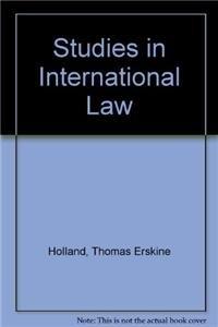 Studies in international law.: Holland, Thomas Erskine.