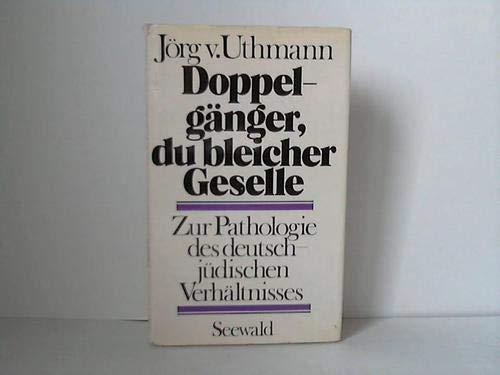 9783512004216: Doppelgänger, du bleicher Geselle: Zur Pathologie d. dt.-jüd. Verhältnisses (German Edition)