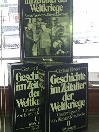 Geschichte im Zeitalter der Weltkriege: Unsere Epoche: Binder, Gerhart