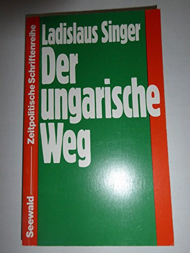 9783512004995: Der ungarische Weg (Zeitpolitische Schriftenreihe)