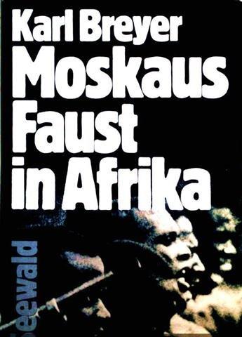 Moskaus Faust in Afrika (German Edition): Karl Breyer