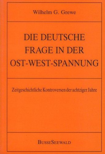9783512007705: Die deutsche Frage in der Ost-West-Spannung: Zeitgeschichtliche Kontroversen der achtziger Jahre