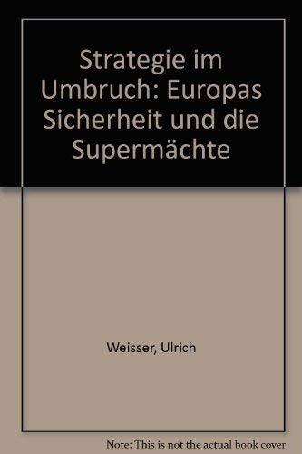 9783512007736: Strategie im Umbruch: Europas Sicherheit und die Supermächte