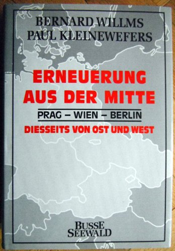 9783512008252: Erneuerung aus der Mitte: Prag, Wien, Berlin : diesseits von Ost und West