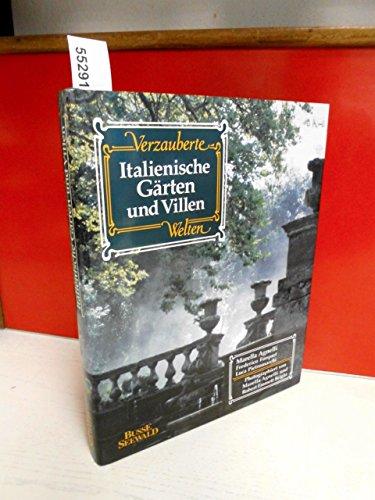 Italienische Villen und Gärten. Verzauberte Welten. Italienische: Marella Agnelli