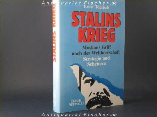 9783512031120: Stalins Krieg: Moskaus Griff nach der Weltherrschaft : Strategie und Scheitern (German Edition)