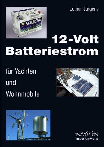 9783512032431: 12-Volt Batteriestrom für Yachten und Wohnmobile.