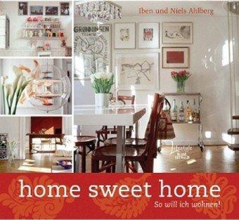 9783512033162: home sweet home: So will ich wohnen!