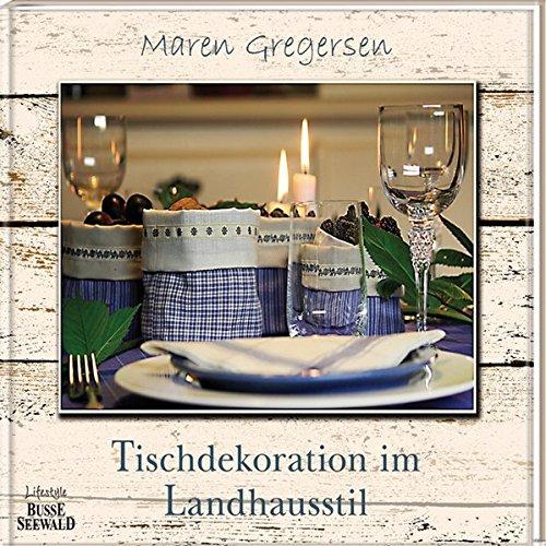 Tischdekorationen im Landhausstil - Maren Gregersen