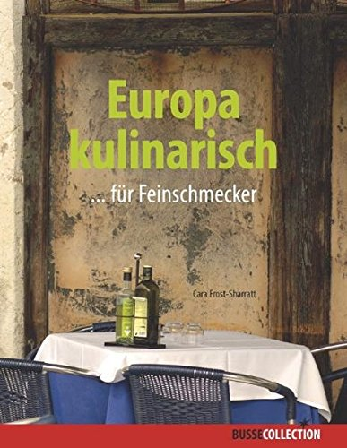9783512040078: Europa kulinarisch: ...für Feinschmecker