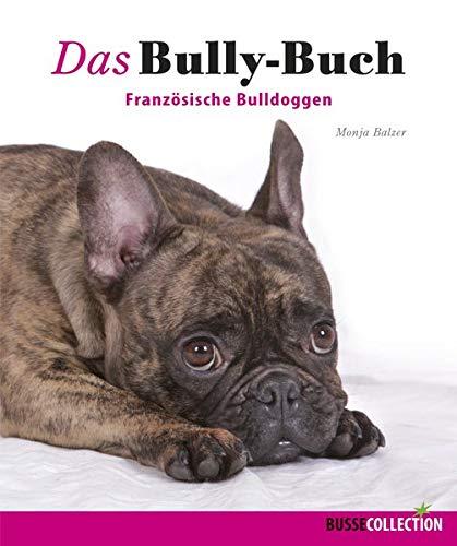 9783512040306: Das Bully-Buch: Französische Bulldoggen