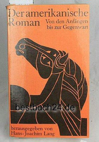 9783513022141: Der amerikanische Roman : von d. Anfängen bis z. Gegenwart.