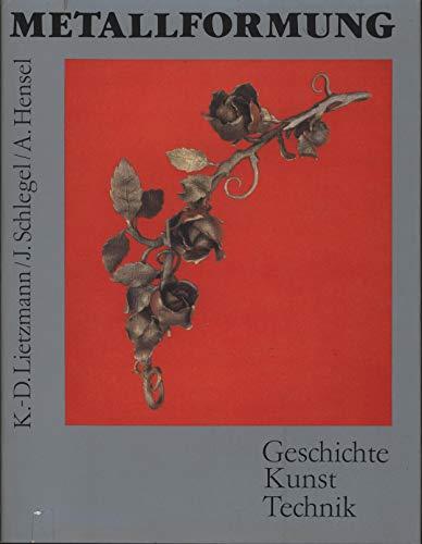 9783514003200: Metallformung - Geschichte, Kunst, Technik