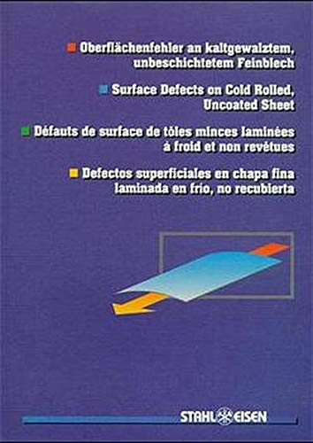 Surface Defects on Cold Rolled, Uncoated Sheet (English, German, French and Spanish Edition): ...