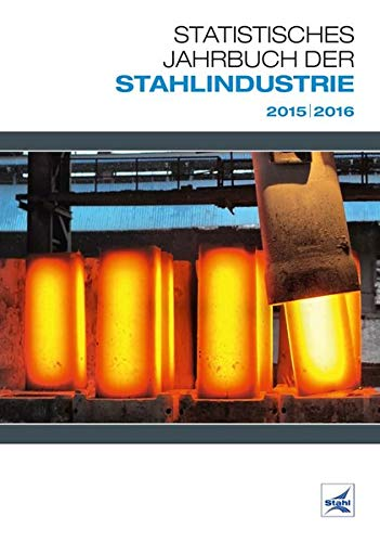 Statistisches Jahrbuch der Stahlindustrie 2015/2016