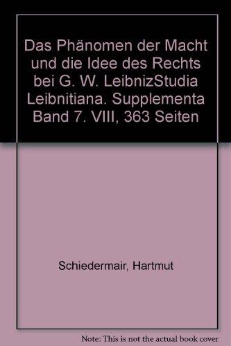 9783515002806: Das Ph�nomen der Macht und die Idee des Rechts bei G. W. LeibnizStudia Leibnitiana. Supplementa Band 7. VIII, 363 Seiten