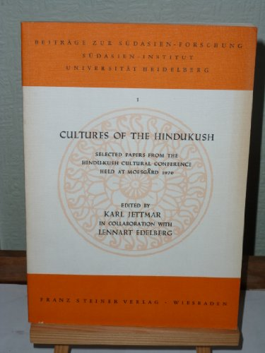 9783515012171: Cultures of the Hinkukush: Selected Papers from the Hindu-Kush Cultural Conference, 1970 (Beitrage Zur Sudasienforschung, Bd. 1)
