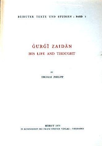 9783515018425: Ǧurǧī Zaidān, his life and thought (Beiruter Texte und Studien)