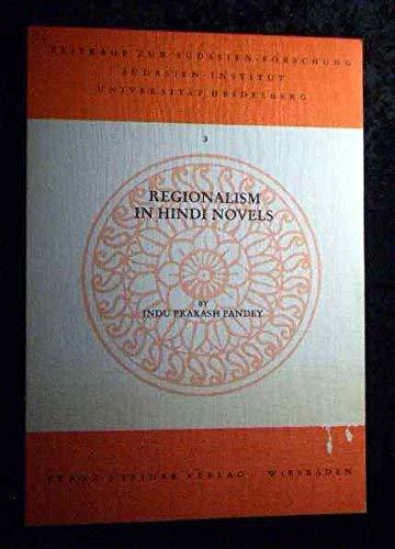 Regionalism in Hindi novels. Beiträge zur Südasienforschung: Pandey, Indu Prakash: