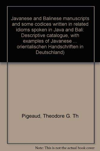 Javanese and Balinese manuscripts and some codices written in related idioms spoken in Java and ...
