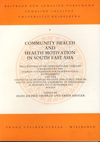 Community Health and Health Motivation in South East Asia: Proceedings of an International Seminar ...