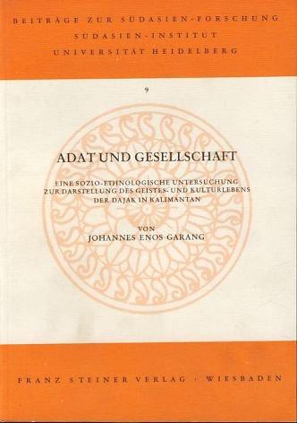 9783515020480: Adat und Gesellschaft: Eine sozio-ethnologische Untersuchung zur Darstellung des Geistes- und Kulturlebens der Dajak in Kalimantan (Beitrage zur Sudasienforschung) (German Edition)