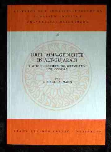 Drei Jaina-Gedichte in Alt-Gujarati: Edition, Ubersetzung, Grammatik Und Glossar (Beitrage Zur ...