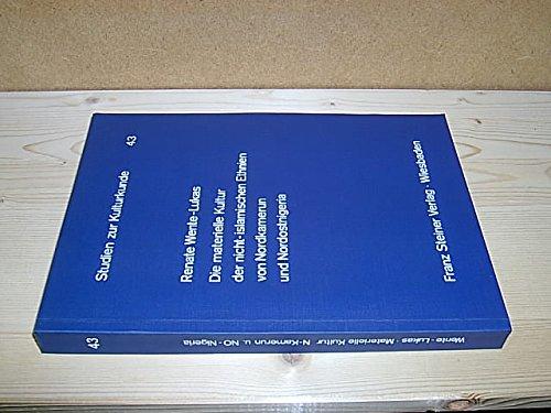 9783515026086: Die materielle Kultur der nicht-islamischen Ethnien von Nordkamerun und Nordostnigeria (Studien zur Kulturkunde) (German Edition)
