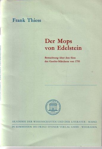 9783515026093: Der Mops von Edelstein: Betrachtung �ber den Sinn des Goethe-M�rchens von 1795 (Akademie der Wissenschaften und der Literatur. Abhandlungen der Klasse der Literatur)