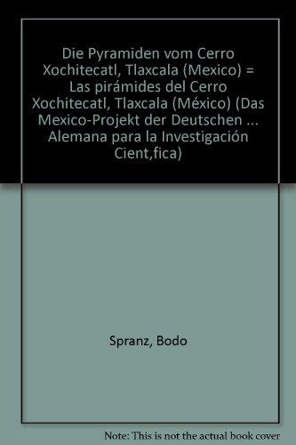 9783515026970: Die Pyramiden vom Cerro Xochitecatl, Tlaxcala (Mexico) (Das Mexiko-Projekt der Deutschen Forschungsgemeinschaft) (German Edition)