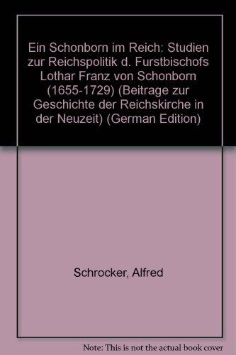 Ein Schönborn im Reich.: SCHRÖCKER, Alfred.