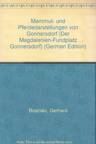 Mammut- und Pferdedarstellungen von Gönnersdorf.: G�nnersdorf. Bosinski, Gerhard u. Gisela ...