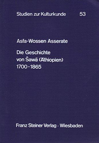 9783515029360: Die Geschichte von Sawa (Äthiopien) 17001865 (Studien zur Kulturkunde)